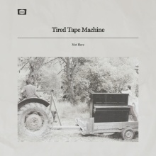 """Cover art for Tired Tape Machine's album """"Not Here"""""""