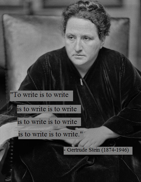 to be a writer a writer must write gertrude stein words. Black Bedroom Furniture Sets. Home Design Ideas