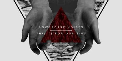 Cover of Lowercase Noises album This Is For Our Sins