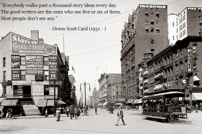 """Everybody walks past a thousand story ideas..."""
