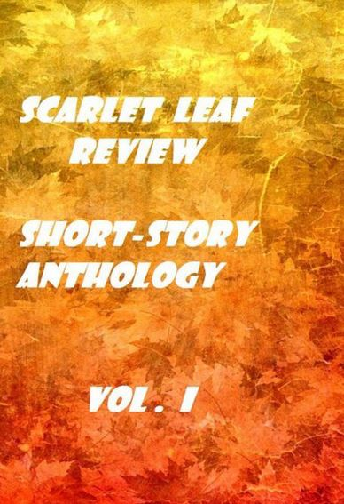 Scarlet Leaf Review Short Story Anthology Vol. 1